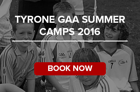 Tyrone GAA Summer Camps 2016 - Book Now