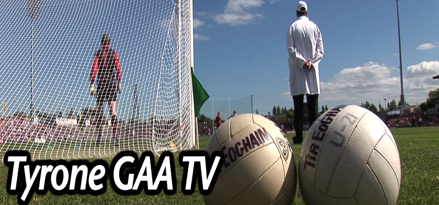 TyroneGAA TV – New Programme 1st July 6pm