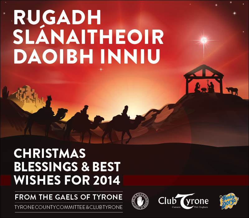 Christmas Blessings & Best Wishes for 2014 from Tyrone GAA