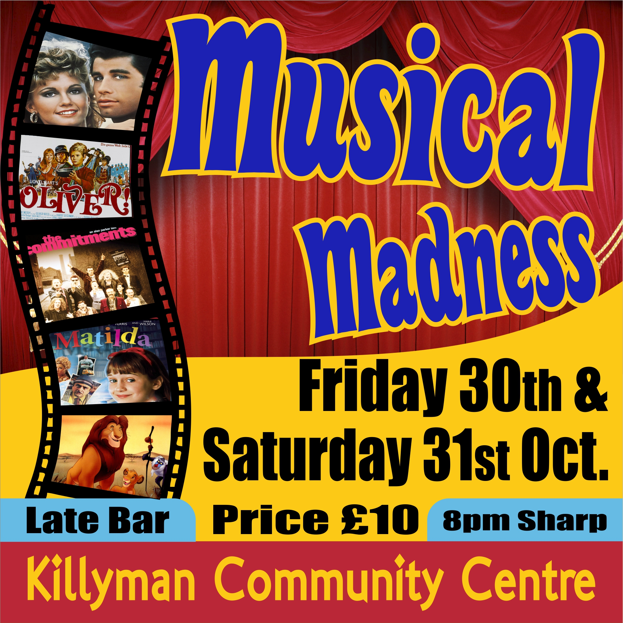 Killyman present Musical Madness Friday 30th & Saturday 31st October