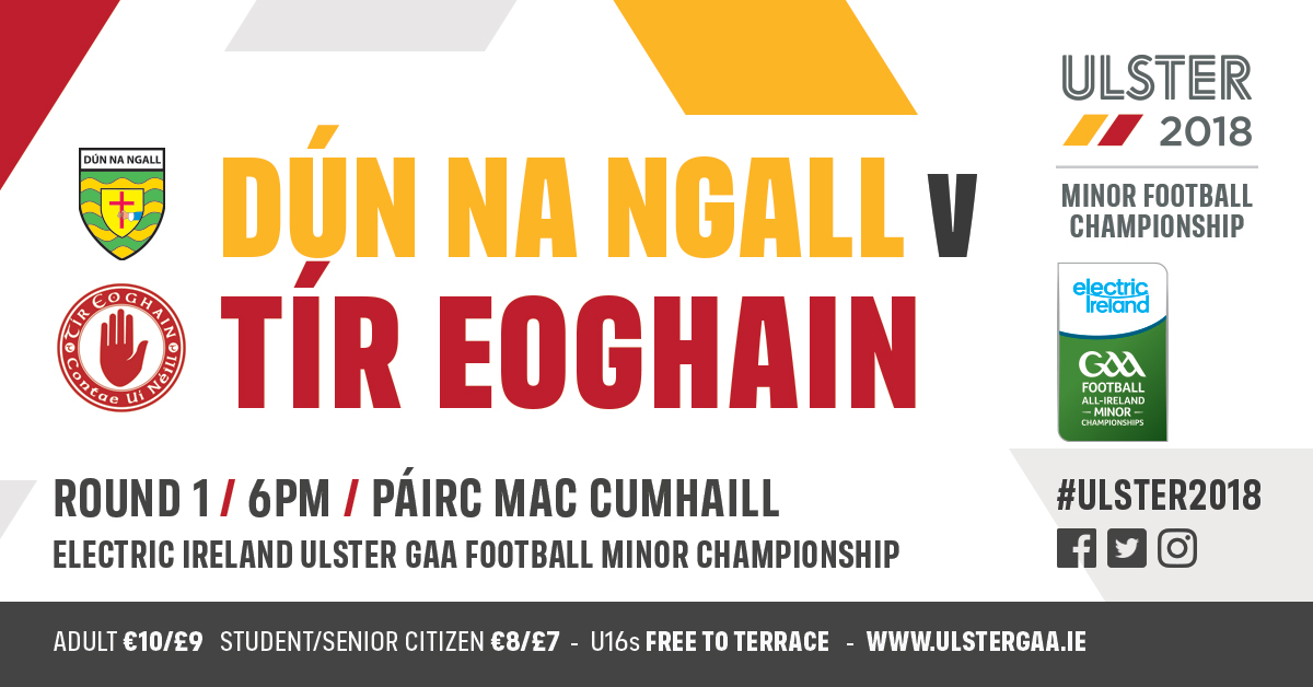 "Tyrone V. Donegal ""Electric Ireland"" Ulster Minor Championship Rd. 1."
