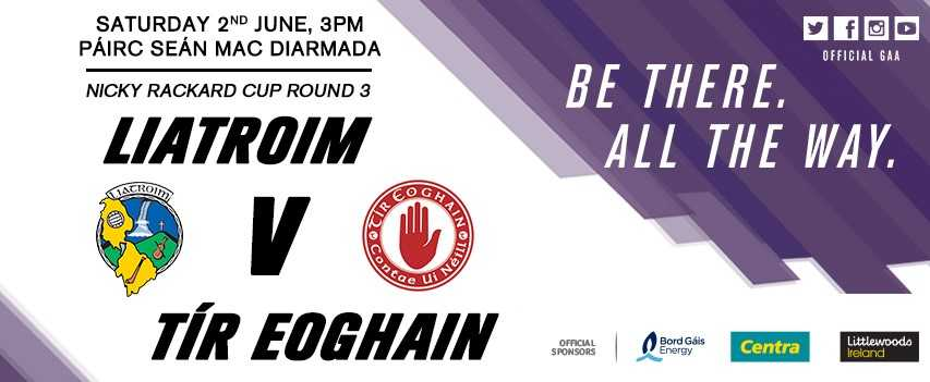 Nicky Rackard Cup Round 3 – Tyrone face Leitrim