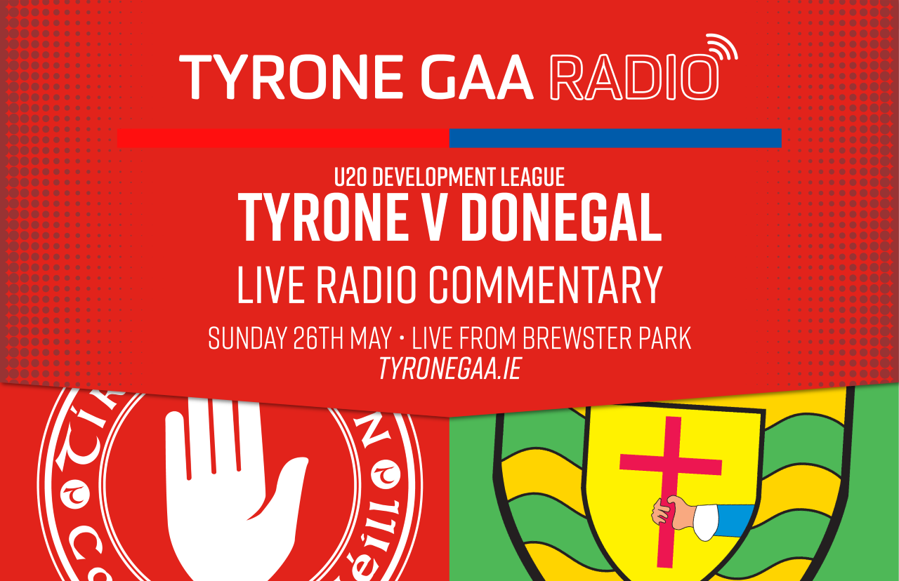 Tyrone GAA Radio live coverage Tyrone V. Donegal U.20's
